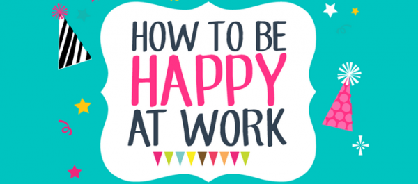 Infographic How to be happy at work 10 simple tips that work