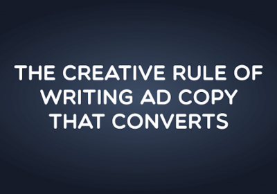 The Creative Rule of Writing ad copy that converts by Bannersnack