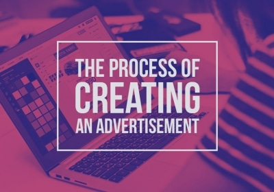 The Process of Creating an Advertisement in 9 Simple Steps